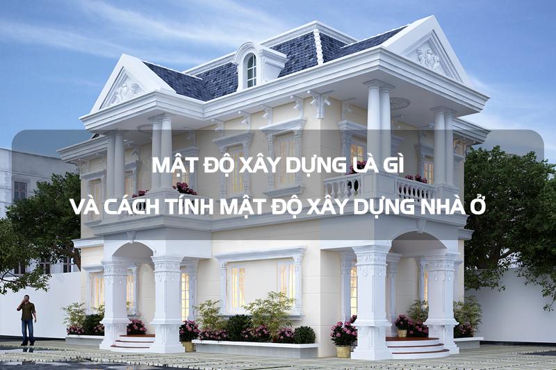 Mật độ xây dựng là gì? Cách tính mật độ xây dựng nhà ở