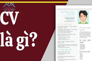 CV là gì? Khi viết CV cần lưu ý những vấn đề gì?